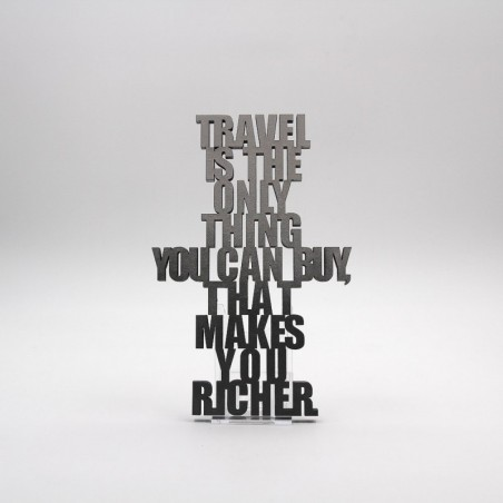"Message 3D ""travel is the only thing"""