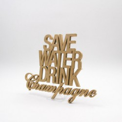 "Message 3D ""save water drink champagne"""