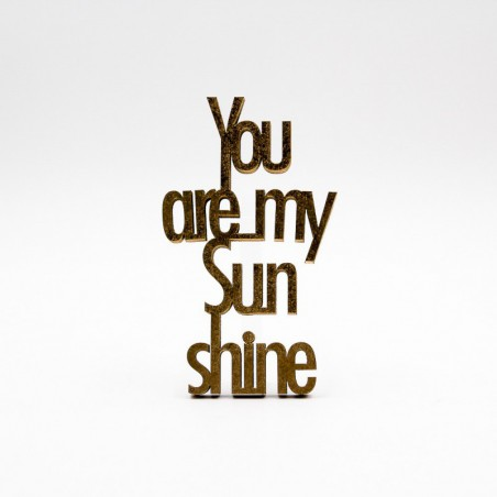 "Message 3D ""you are my sunshine"" 01"